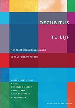 Decubitus Te Lijf: Handboek Decubituspreventie Voor Verpleegkundigen 9789031350254