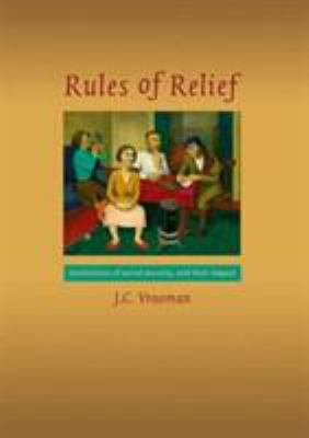 Rules of Relief: Institutions of Social Security, and Their Impact 9789037702187