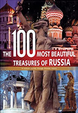 The 100 Most Beautiful Treasures of Russia: A Cultural Journey Through Russian History 9789036623483