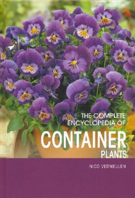 The Complete Encyclopedia of Container Plants 9789036615846