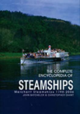 The Complete Encyclopedia of Steamships: Merchant Steamships 1798-2006 9789036617208