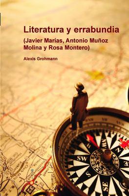 Literatura y Errabundia: (Javier Mar As, Antonio Mu Oz Molina y Rosa Montero). 9789042033344