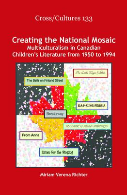 Creating the National Mosaic: Multiculturalism in Canadian Children's Literature from 1950 to 1994. 9789042033511