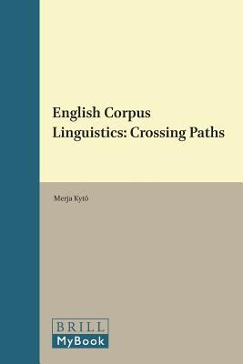 English Corpus Linguistics: Crossing Paths 9789042035188