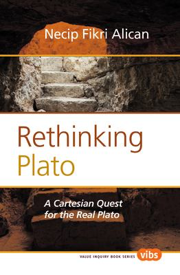 Rethinking Plato: A Cartesian Quest for the Real Plato 9789042035379