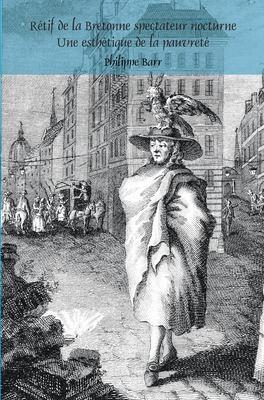 R Tif de La Bretonne Spectateur Nocturne: Une Esth Tique de La Pauvret 9789042035393