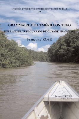 Grammaire de L'Emerillon Teko, Une Langue Tupi-Guarani de Guyane Francaise 9789042920200