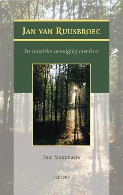 Jan Van Ruusbroec: de Mystieke Vereniging Met God 9789042920453
