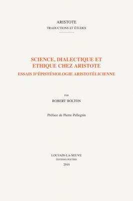 Science, Dialectique Et Ethique Chez Aristote: Essais D'Epistemologie Aristotelicienne 9789042922136