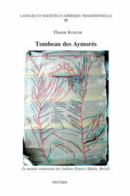 Tombeau Des Aymores: Le Monde Souterrain Des Indiens Pataxo (Bahia-Bresil) 9789042922297