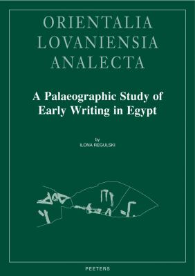 A Palaeographic Study of Early Writing in Egypt 9789042923263