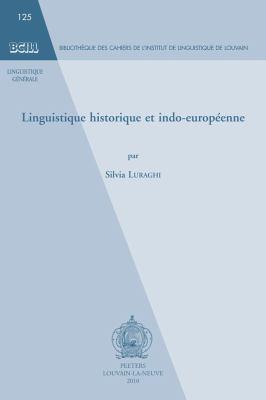 Linguistique Historique Et Indo-Europeenne 9789042923416