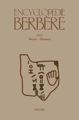 Encyclopedie Berbere XXX: Maaziz-Matmata 9789042923676