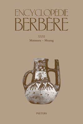 Encyclopedie Berbere XXXI: Matmora-Mezrag 9789042923683