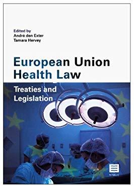 European Union Health Law: Treaties and Legislation