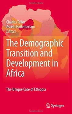 The Demographic Transition and Development in Africa: The Unique Case of Ethiopia 9789048189175