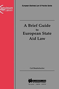 A Brief Guide to European State Aid Law 9789041109392
