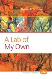 A Lab of My Own. - Schwartz, Neena B.
