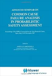 Advanced Seminar on Common Cause Failure Analysis in Probabilistic Safety Assessment - Amendola, Aniello
