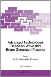 Advanced Technologies Based on Wave and Beam Generated Plasmas - Schluter, H. / Shivarova, A. / Schl Ter, H.