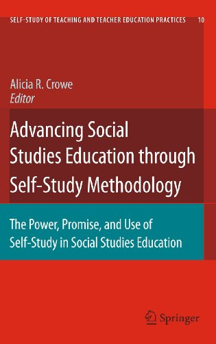 Advancing Social Studies Education Through Self-Study Methodology: The Power, Promise, and Use of Self-Study in Social Studies Education 9789048139422