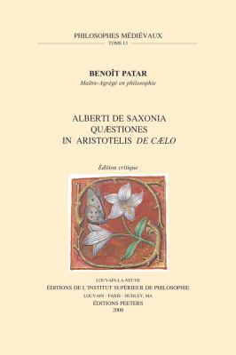Alberti de Saxonia Quaestiones in Aristotelis de Caelo: Edition Critique 9789042921047