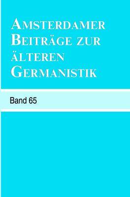 Amsterdamer Beitrage Zur Alteren Germanistik: Band 65 - 2009. 9789042025752