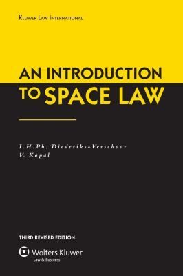 An Introduction to Space Law Third Revised Edition 9789041126474