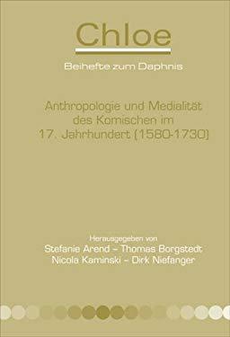 Anthropologie Und Medialitt Des Komischen Im 17. Jahrhundert (1580-1730). 9789042024175