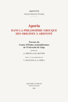Aporia Dans La Philosophie Grecque Des Origines a Aristote 9789042909434