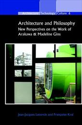 Architecture and Philosophy: New Perspectives on the Work of Arakawa & Madeline Gins. - Lecercle, Jean-Jacques / Kral, Francoise / Kral, Fran Oise