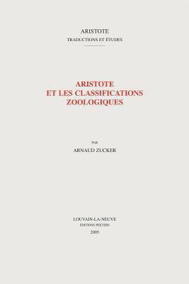 Aristote Et les Classifications Zoologiques 9789042916609