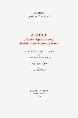 Aristote: Metaphysique Gamma: Edition, Traduction, Etudes 9789042918368