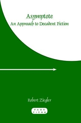 Asymptote: An Approach to Decadent Fiction 9789042027008