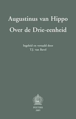Augustinus Van Hippo: Over de Drie-Eenheid 9789042915848