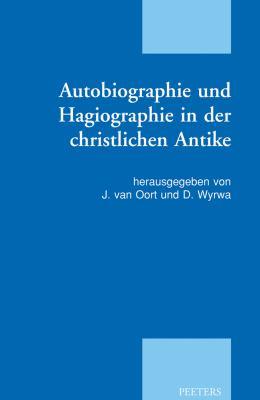 Autobiographie Und Hagiographie In der Christlichen Antike 9789042922129
