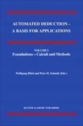 Automated Deduction - A Basis for Applications Volume I Foundations - Calculi and Methods Volume II Systems and Implementation Tec 10986791