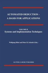 Automated Deduction - A Basis for Applications Volume I Foundations - Calculi and Methods Volume II Systems and Implementation Tec 10986792