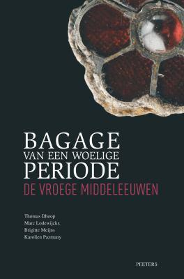 Bagage van een Woelige Periode: De Vroege Middeleeuwen 9789042924024