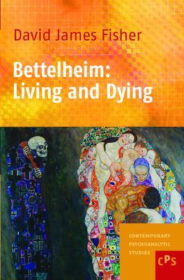 Bettelheim: Living and Dying. 9789042023802