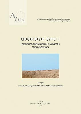 Chagar Bazar (Syrie) II: Les Vestiges Post-Akkadiens Du Chantier D Et Etudes Diverses 9789042919488