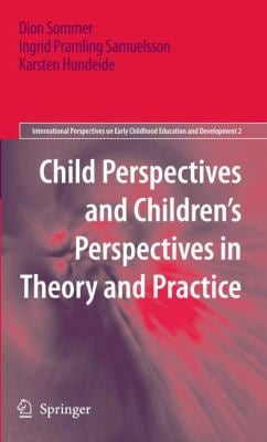 Child Perspectives and Children S Perspectives in Theory and Practice 9789048133154