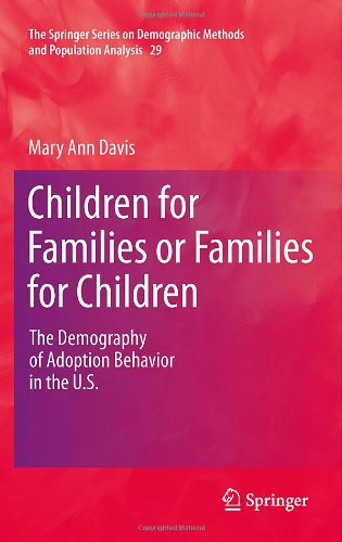 Children for Families or Families for Children: The Demography of Adoption Behavior in the U.S. 9789048189717