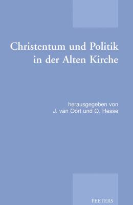 Christentum Und Politik In der Alten Kirche 9789042921658