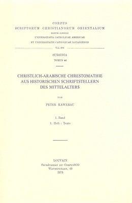 Christlich-Arabische Chrestomathie Aus Historischen Schriftstellern Des Mittelalters 9789042904118