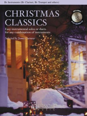 Christmas Classics - Easy Instrumental Solos or Duets for Any Combination of Instruments: BB Instruments (BB Clarinet, BB Tenor Saxophone, BB Trumpet, 9789043121415