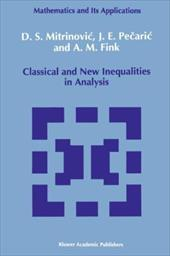 Classical and New Inequalities in Analysis - Mitrinovic, Dragoslav S. / Pecaric, J. / Fink, A. M.