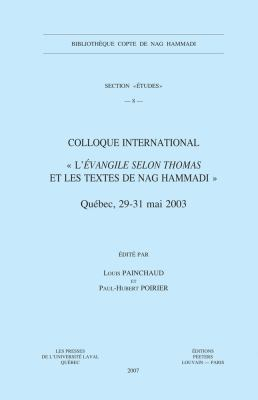 Colloque International L'Evangile Selon Thomas Et Les Textes de Nag Hammadi: (Quebec, 29-31 Mai 2003) 9789042920552
