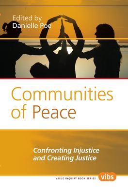Communities of Peace: Confronting Injustice and Creating Justice. 9789042033351