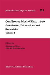 Conf Rence Mosh Flato 1999: Quantization, Deformations, and Symmetries Volume I - Dito, Giuseppe / Sternheimer, Daniel